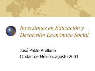 Inversiones en Educaci n y  Desarrollo Econ mico Social