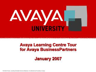 Avaya Learning Centre Tour for Avaya BusinessPartners January 2007