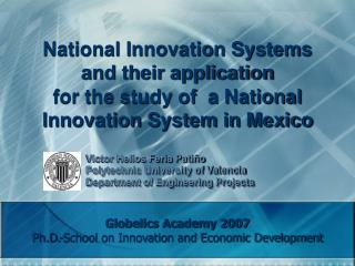 National Innovation Systems and their application  for the study of  a National Innovation System in Mexico
