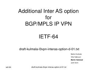 Additional Inter AS option  for  BGP/MPLS IP VPN IETF-64