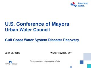 U.S. Conference of Mayors Urban Water Council Gulf Coast Water System Disaster Recovery