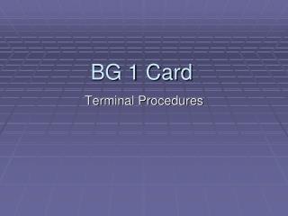 BG 1 Card