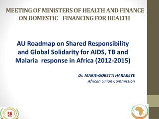 MEETING OF MINISTERS OF HEALTH AND FINANCE ON DOMESTIC     FINANCING FOR HEALTH