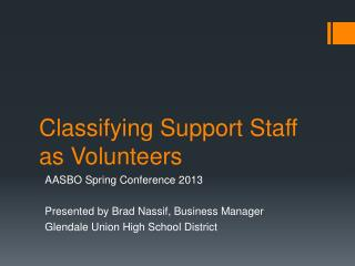 Classifying Support Staff as Volunteers