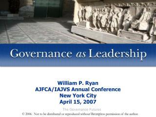 William P. Ryan AJFCA/IAJVS Annual Conference New York City April 15, 2007