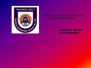 """ESCUELA  SECUNDARIA OFICIAL 0261 """"RICARDO BELL"""""""