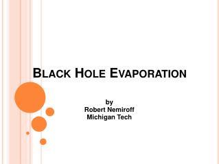 Black Hole Evaporation