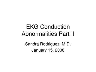 EKG Conduction Abnormalities Part II
