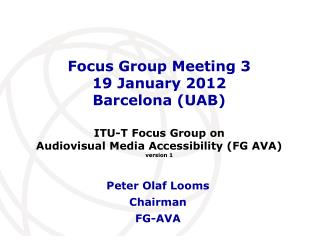 Focus Group Meeting 3 19 January 2012 Barcelona (UAB)