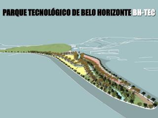 PARQUE TECNOLÓGICO DE BELO HORIZONTE  BH-TEC