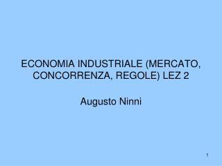 ECONOMIA INDUSTRIALE (MERCATO, CONCORRENZA, REGOLE) LEZ 2