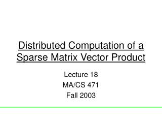 Distributed Computation of a Sparse Matrix Vector Product