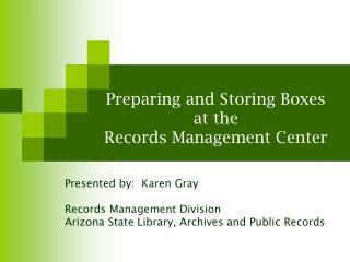 Preparing and Storing Boxes  at the  Records Management Center