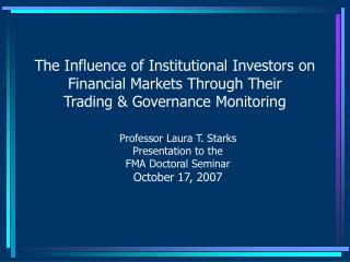 The Influence of Institutional Investors on  Financial Markets Through Their  Trading  Governance Monitoring