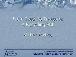 From Trash to Treasure: A Recycling PBL