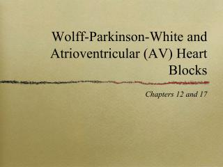 Wolff-Parkinson-White and  Atrioventricular (AV) Heart Blocks
