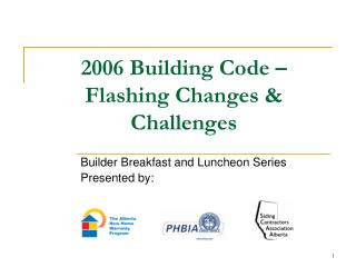 2006 Building Code   Flashing Changes  Challenges
