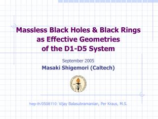 Massless Black Holes & Black Rings as Effective Geometries of the D1-D5 System
