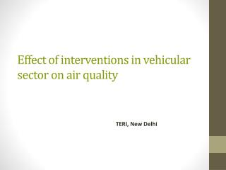 Effect of interventions in vehicular sector on air quality