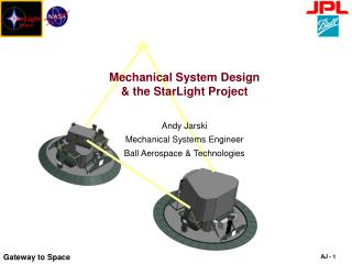Mechanical System Design  & the StarLight Project