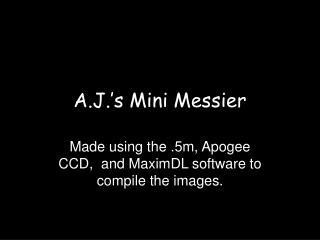 A.J.'s Mini Messier