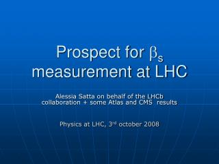 Prospect for  b s  measurement at LHC