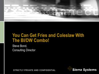 You Can Get Fries and Coleslaw With The BI/DW Combo!