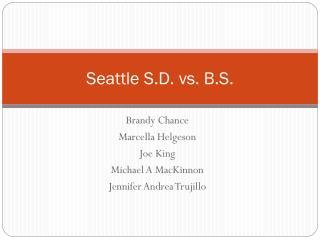 Seattle S.D. vs. B.S.