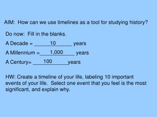 AIM:  How can we use timelines as a tool for studying history?