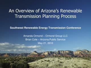 An Overview of Arizona�s Renewable Transmission Planning Process