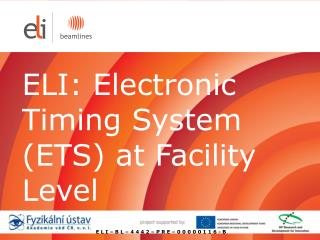 ELI: Electronic Timing System (ETS) at Facility Level