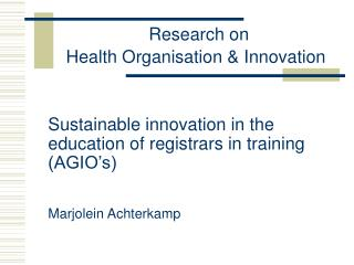 Research on Health Organisation & Innovation