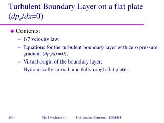 Turbulent Boundary Layer on a flat plate ( dp e / dx =0)