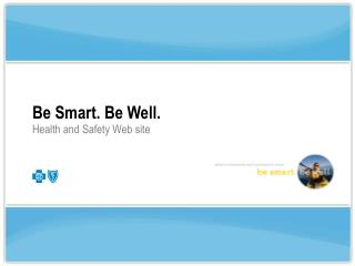 Be Smart. Be Well. Health and Safety Web site