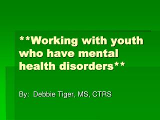 **Working with youth who have mental health disorders**