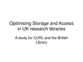 Optimising Storage and Access in UK research libraries