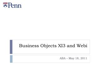 Business Objects XI3 and Webi