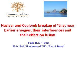 Paulo R. S. Gomes Univ. Fed. Fluminense (UFF), Niteroi, Brazil