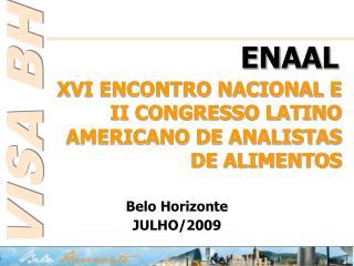 XVI ENCONTRO NACIONAL E  II CONGRESSO LATINO AMERICANO DE ANALISTAS DE ALIMENTOS