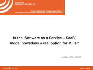 Is the  ' Software as a Service – SaaS ' model nowadays a real option for MFIs?