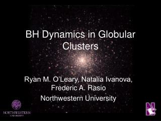 BH Dynamics in Globular Clusters