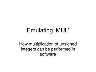 Emulating 'MUL'
