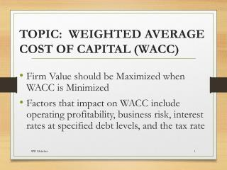 TOPIC:  WEIGHTED AVERAGE COST OF CAPITAL (WACC)