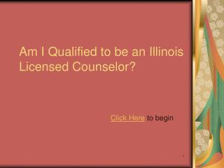 Am I Qualified to be an Illinois Licensed Counselor?