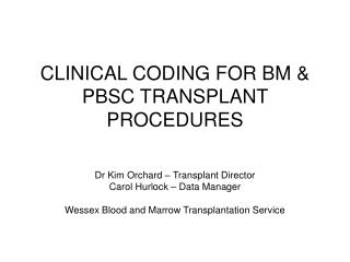 CLINICAL CODING FOR BM & PBSC TRANSPLANT PROCEDURES