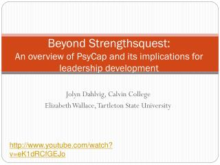 Beyond Strengthsquest:   An overview of PsyCap and its implications for leadership development