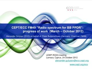 "CEPT/ECC FM49 ""Radio spectrum for BB PPDR"":  progress of work  (March  – October 2012)"