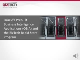 Oracle�s Prebuilt Business Intelligence Applications (OBIA) and the BizTech Rapid Start Program