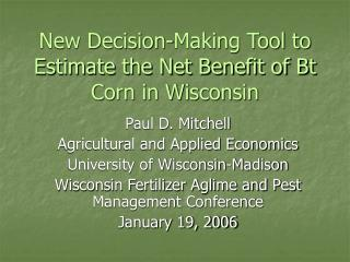 New Decision-Making Tool to Estimate the Net Benefit of Bt Corn in Wisconsin