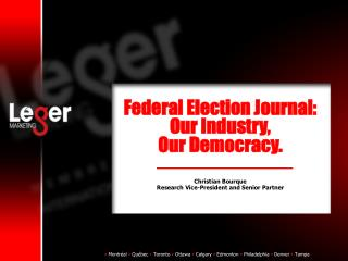 Federal Election Journal:  Our Industry,  Our Democracy.